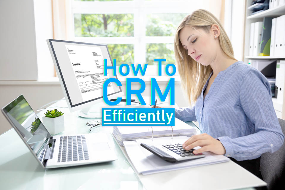 CRM Efficiently